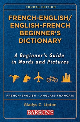 French -English/ English-French Beginner's Dictionary By Lipton, Gladys C.