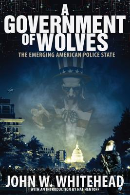 A Government of Wolves By Whitehead, John/ Hentoff, Nat (INT)